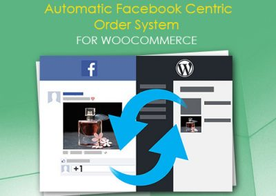 Automatic Facebook Centric Order System for WooCommerce