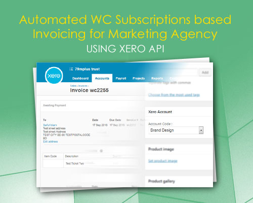 Automated WC Subscriptions based Invoicing for Marketing Agency using Xero API